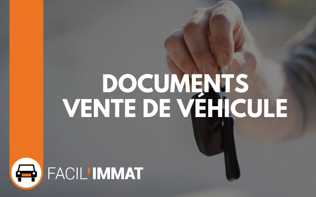 Documents nécessaires à la vente de véhicule