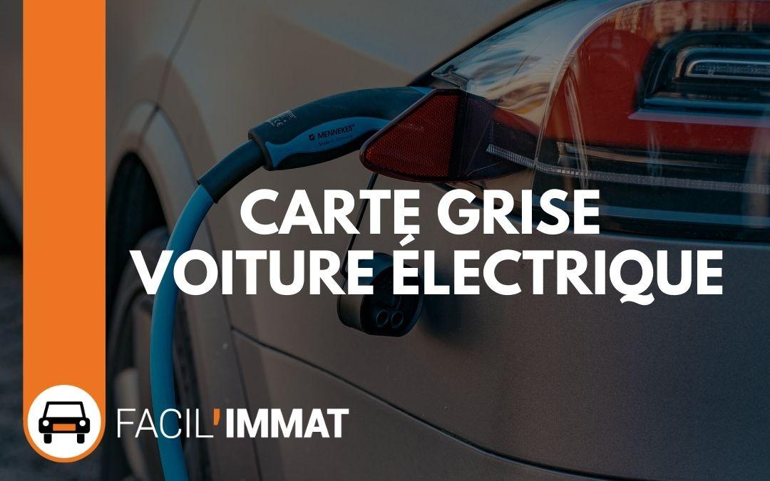 Carte grise voiture électrique : de nombreux avantages !